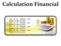 Calculation Financial Money PowerPoint Presentation Slides R