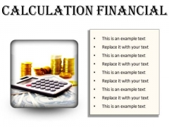 Calculation Financial Money PowerPoint Presentation Slides S