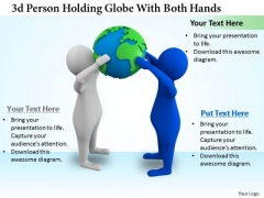 Company Business Strategy 3d Person Holding Globe With Both Hands Concept Statement