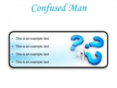 Confused Man Business PowerPoint Presentation Slides R