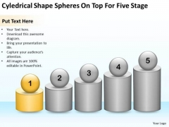 Cyledrical Shape Spheres On Top For Five Stage Ppt Business Plan Outline PowerPoint Templates