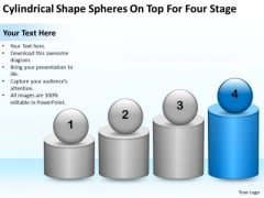 Cylindrical Shape Spheres On Top For Four Stage Ppt Business Plan PowerPoint Templates