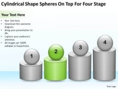 Cylindrical Shape Spheres On Top For Four Stage Ppt Business Plan Project PowerPoint Templates