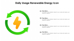 Daily Usage Renewable Energy Icon Ppt Templates PDF