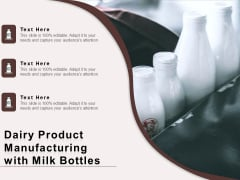 Dairy Product Manufacturing With Milk Bottles Ppt PowerPoint Presentation Model Slides PDF