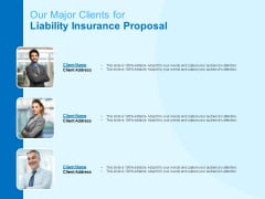 Damage Security Insurance Proposal Our Major Clients For Liability Insurance Proposal Ppt Inspiration Backgrounds PDF