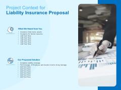 Damage Security Insurance Proposal Project Context For Liability Insurance Proposal Ppt File Examples PDF