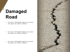 Damaged Road Ppt PowerPoint Presentation Outline Rules