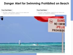 Danger Alert For Swimming Prohibited On Beach Ppt PowerPoint Presentation Outline Influencers PDF