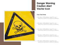 Danger Warning Caution Alert Vector Icon Ppt PowerPoint Presentation Layouts Templates PDF
