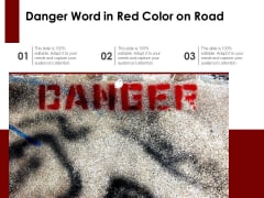 Danger Word In Red Color On Road Ppt PowerPoint Presentation Pictures Professional PDF