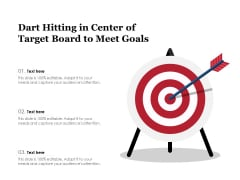Dart Hitting In Center Of Target Board To Meet Goals Ppt PowerPoint Presentation Gallery Inspiration PDF