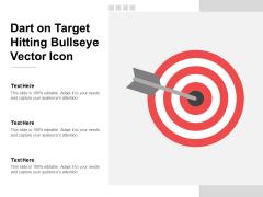 Dart On Target Hitting Bullseye Vector Icon Ppt PowerPoint Presentation Infographic Template Designs