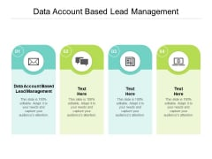 Data Account Based Lead Management Ppt PowerPoint Presentation Show Cpb