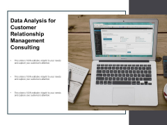 Data Analysis For Customer Relationship Management Consulting Ppt PowerPoint Presentation Ideas Templates
