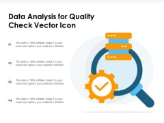 Data Analysis For Quality Check Vector Icon Ppt PowerPoint Presentation File Layout PDF
