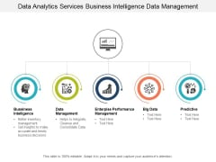 Data Analytics Services Business Intelligence Data Management Ppt PowerPoint Presentation Pictures Graphics