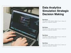 Data Analytics Simulation Strategic Decision Making Ppt PowerPoint Presentation Portfolio Graphic Images