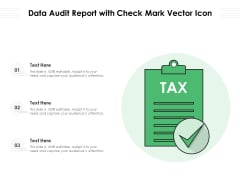 Data Audit Report With Check Mark Vector Icon Ppt PowerPoint Presentation Design Templates PDF