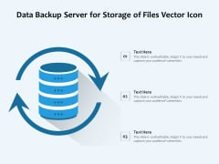 Data Backup Server For Storage Of Files Vector Icon Ppt PowerPoint Presentation File Vector PDF