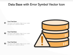 Data Base With Error Symbol Vector Icon Ppt PowerPoint Presentation File Vector PDF