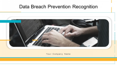 Data Breach Prevention Recognition Ppt PowerPoint Presentation Complete Deck With Slides