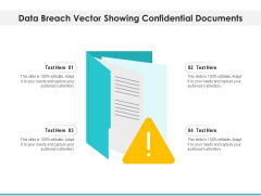 Data Breach Vector Showing Confidential Documents Ppt PowerPoint Presentation Gallery Skills PDF