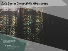 Data Center Connectivity Wires Image Ppt PowerPoint Presentation Styles Infographics PDF