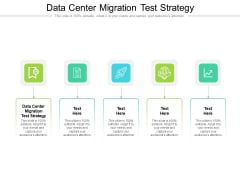 Data Center Migration Test Strategy Ppt PowerPoint Presentation Styles Outline Cpb Pdf