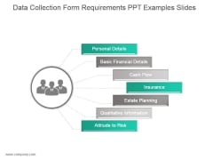 Data Collection Form Requirements Ppt Examples Slides