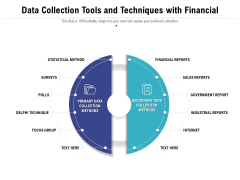 Data Collection Tools And Techniques With Financial Reports Ppt PowerPoint Presentation Icon Example File PDF