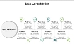 Data Consolidation Ppt PowerPoint Presentation Icon Designs Download Cpb
