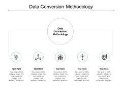 Data Conversion Methodology Ppt PowerPoint Presentation Background Image Cpb