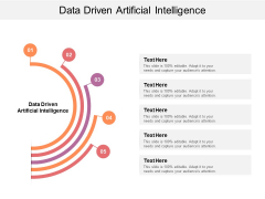 Data Driven Artificial Intelligence Ppt PowerPoint Presentation Outline Format Ideas Cpb