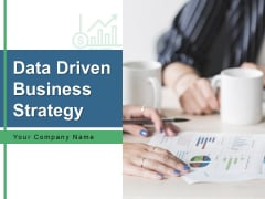 Data Driven Business Strategy Management Product Ppt PowerPoint Presentation Complete Deck