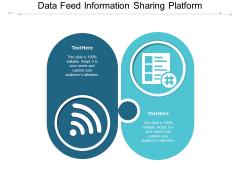 Data Feed Information Sharing Platform Ppt PowerPoint Presentation Summary Samples