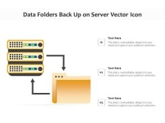 Data Folders Back Up On Server Vector Icon Ppt PowerPoint Presentation File Visual Aids PDF