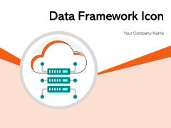 Data Framework Icon Business Process Ppt PowerPoint Presentation Complete Deck