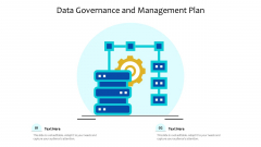 Data Governance And Management Plan Ppt PowerPoint Presentation Gallery Background Designs PDF