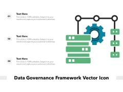 Data Governance Framework Vector Icon Ppt PowerPoint Presentation Gallery Icons PDF