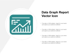 Data Graph Report Vector Icon Ppt PowerPoint Presentation Slides Visual Aids