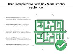 Data Interpretation With Tick Mark Simplify Vector Icon Ppt PowerPoint Presentation Gallery Format Ideas PDF