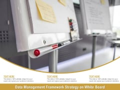 Data Management Framework Strategy On White Board Ppt PowerPoint Presentation File Show PDF