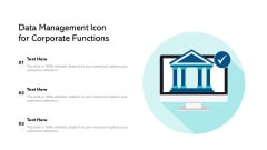 Data Management Icon For Corporate Functions Ppt PowerPoint Presentation File Shapes PDF