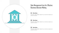 Data Management Icon For Effective Business Decision Making Ppt PowerPoint Presentation Icon Outline PDF
