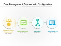 Data Management Process With Configuration Ppt PowerPoint Presentation Gallery Graphic Images PDF