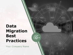 Data Migration Best Practices Ppt PowerPoint Presentation Complete Deck With Slides