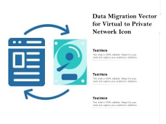 Data Migration Vector For Virtual To Private Network Icon Ppt PowerPoint Presentation Portfolio Slides PDF