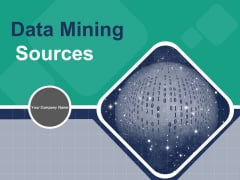 Data Mining Sources Ppt PowerPoint Presentation Complete Deck With Slides