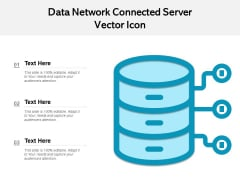 Data Network Connected Server Vector Icon Ppt PowerPoint Presentation File Templates PDF